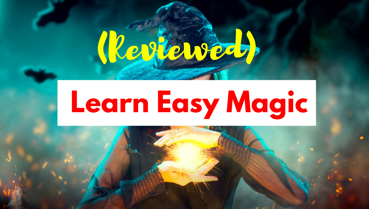 Learn Easy Magic Review 2021 – Is it a Legit or Scam?